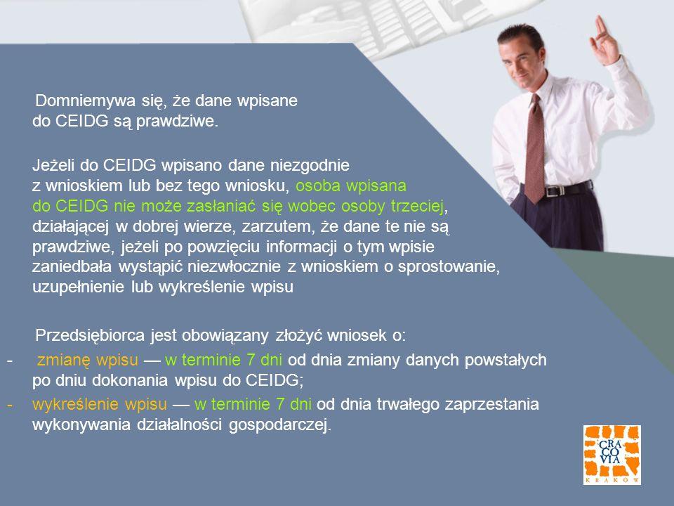 Domniemywa się, że dane wpisane do CEIDG są prawdziwe.
