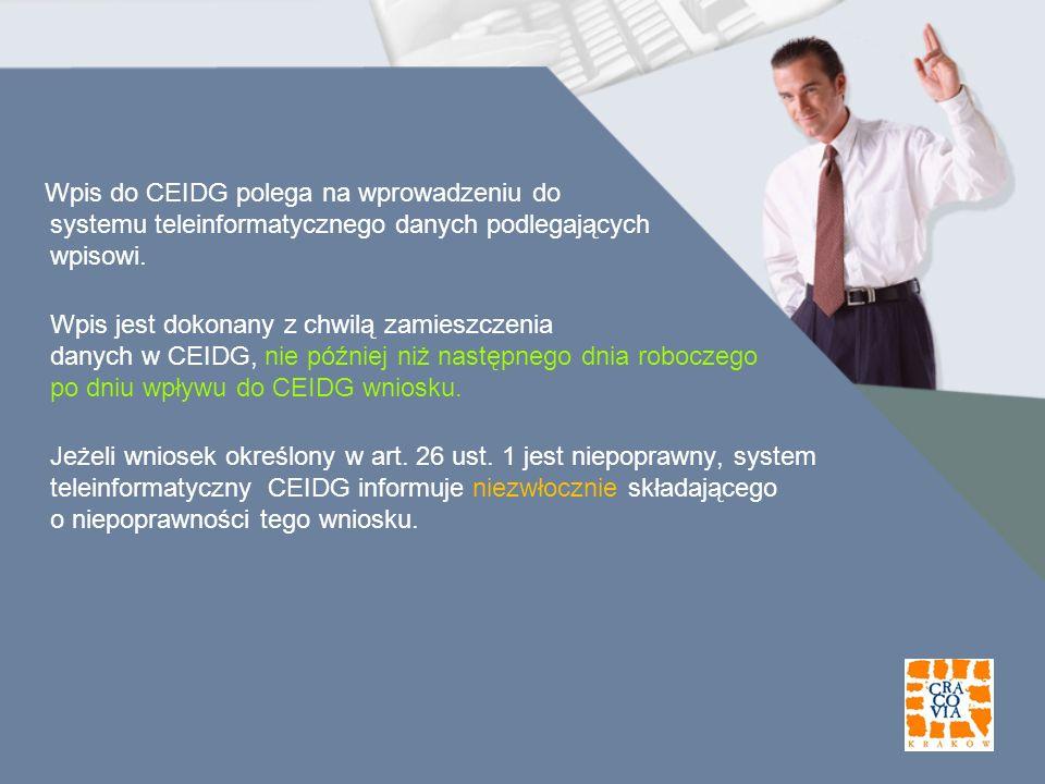 Wpis do CEIDG polega na wprowadzeniu do systemu teleinformatycznego danych podlegających wpisowi.