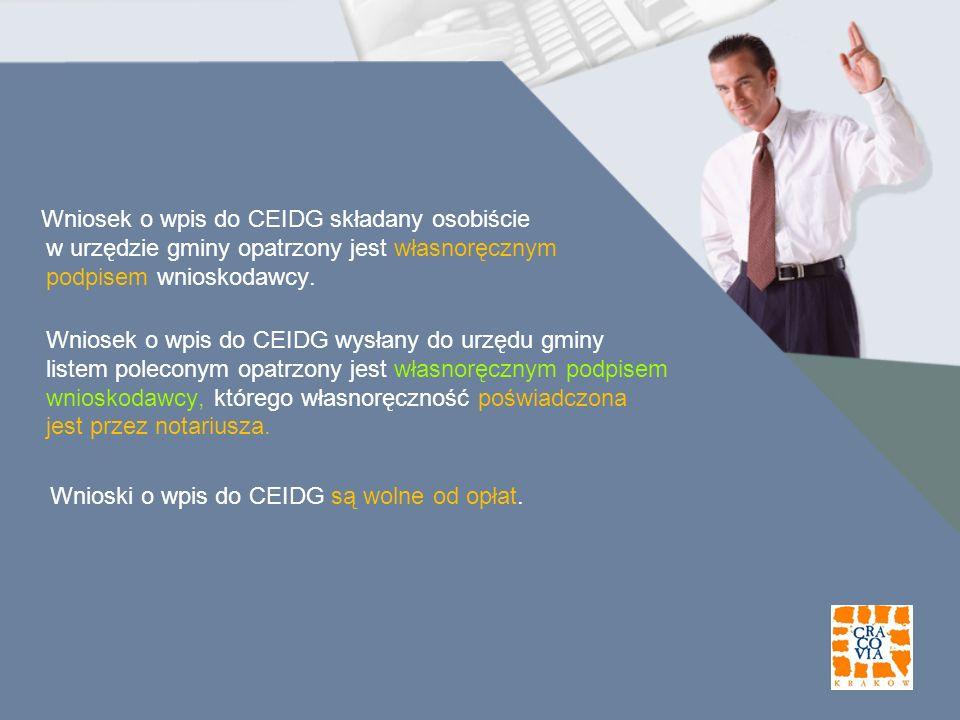 Wnioski o wpis do CEIDG są wolne od opłat.