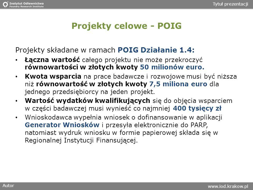 Projekty celowe - POIG Projekty składane w ramach POIG Działanie 1.4: