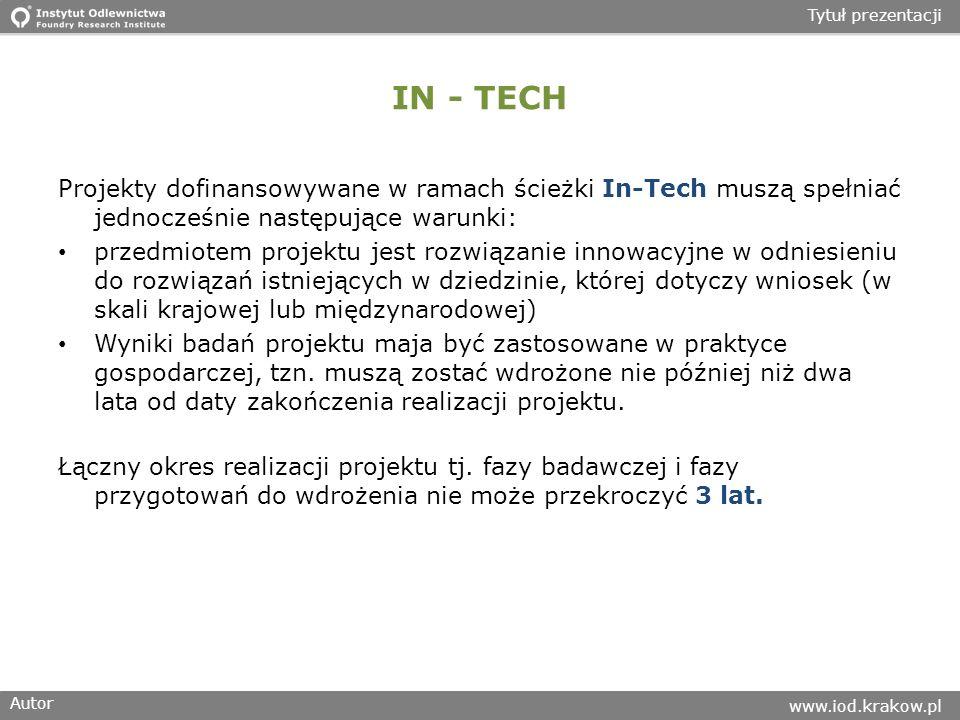IN - TECH Projekty dofinansowywane w ramach ścieżki In-Tech muszą spełniać jednocześnie następujące warunki: