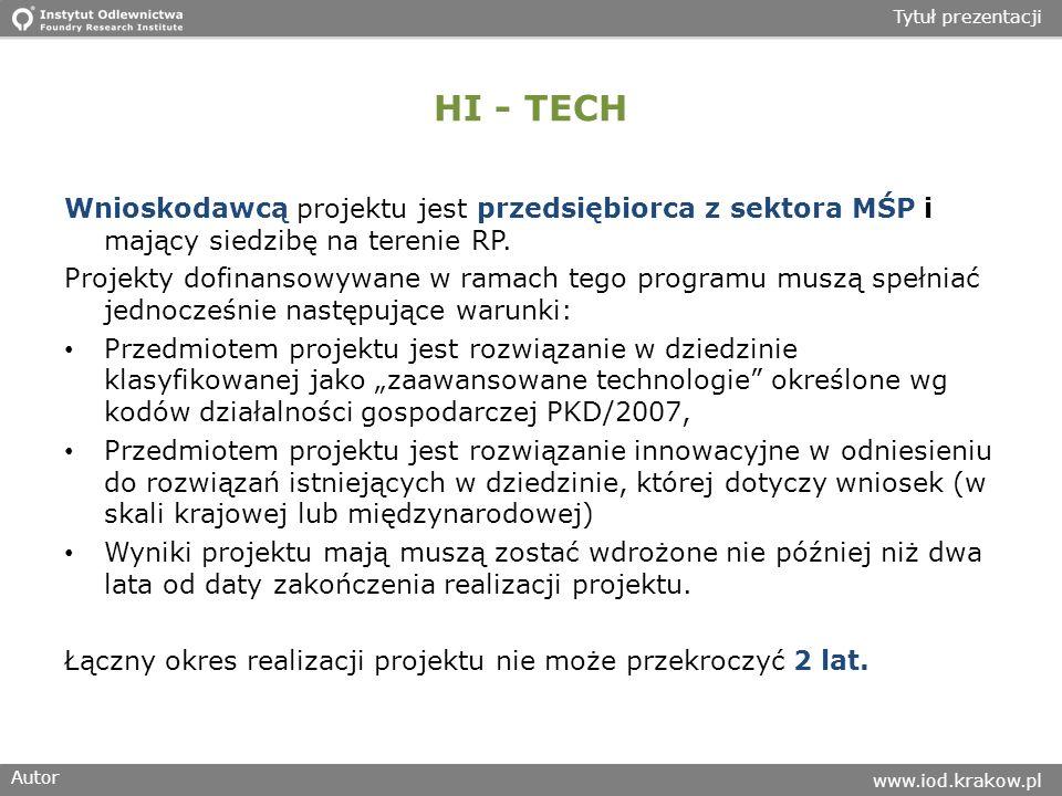 HI - TECH Wnioskodawcą projektu jest przedsiębiorca z sektora MŚP i mający siedzibę na terenie RP.