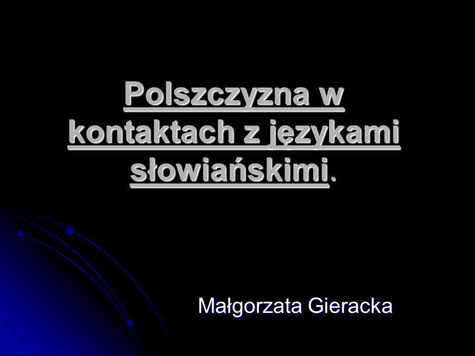 Polszczyzna w kontaktach z językami słowiańskimi.