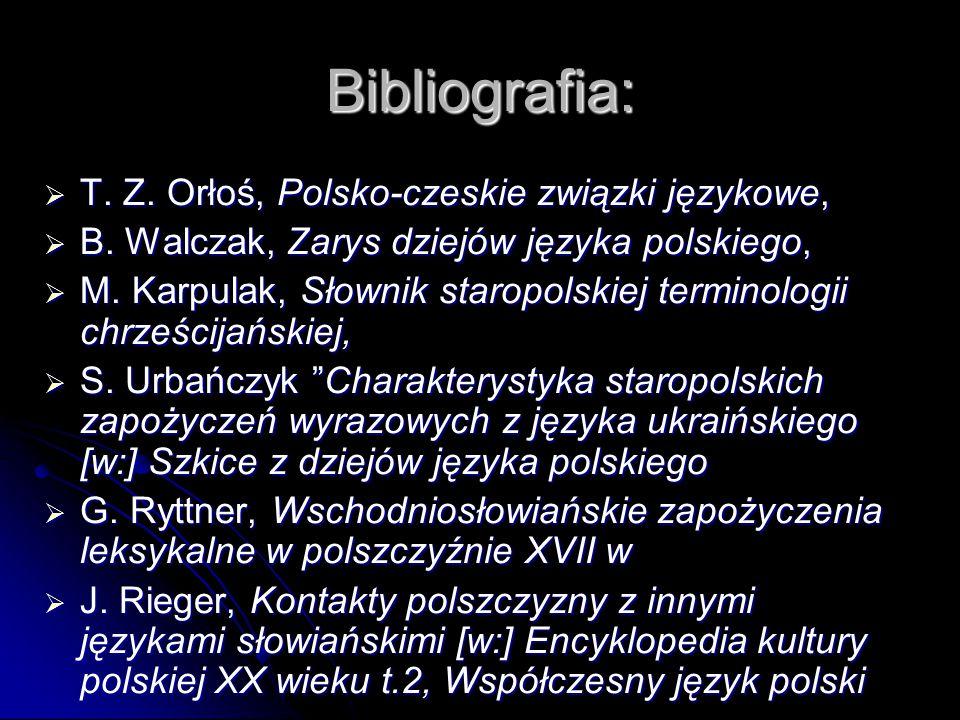 Bibliografia: T. Z. Orłoś, Polsko-czeskie związki językowe,