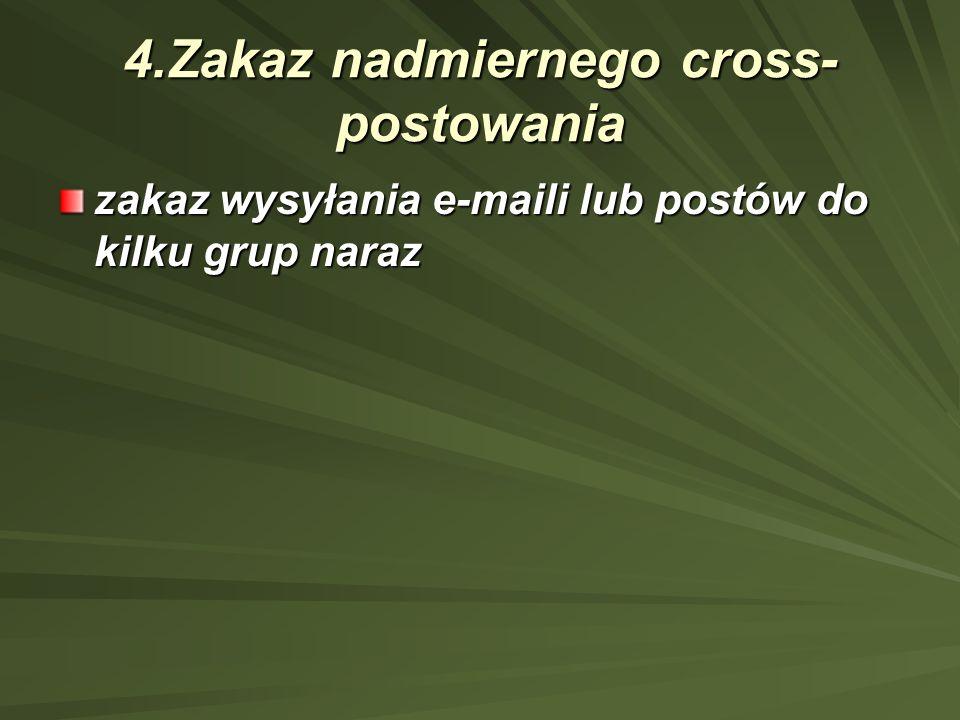 4.Zakaz nadmiernego cross-postowania