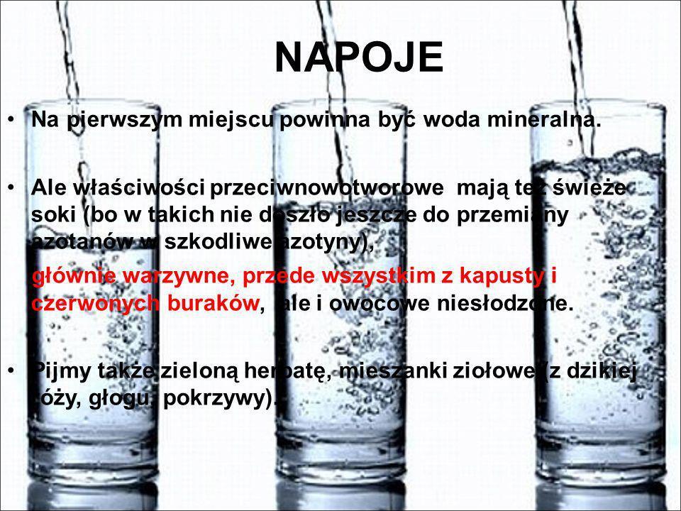 NAPOJE Na pierwszym miejscu powinna być woda mineralna.