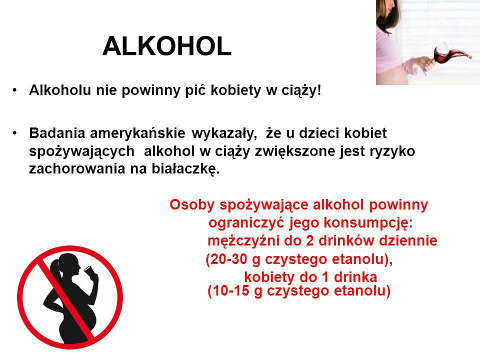 ALKOHOL Alkoholu nie powinny pić kobiety w ciąży!