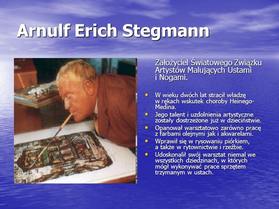 Arnulf Erich Stegmann Założyciel Światowego Związku Artystów Malujących Ustami i Nogami.