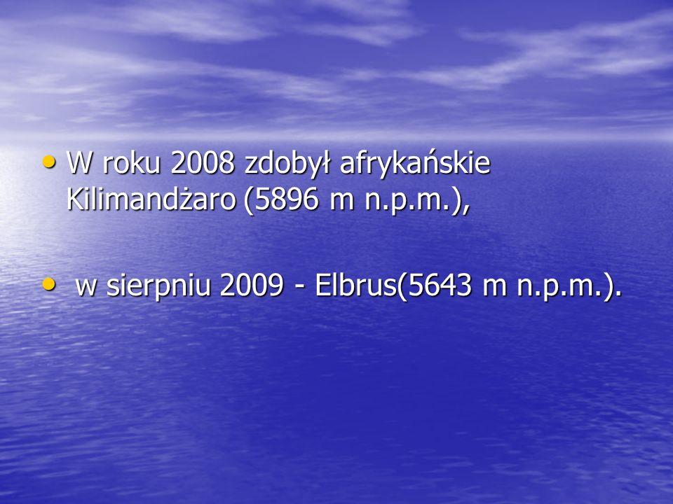 W roku 2008 zdobył afrykańskie Kilimandżaro (5896 m n.p.m.),