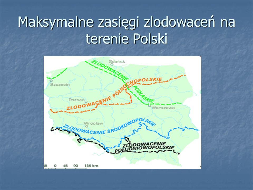 Maksymalne zasięgi zlodowaceń na terenie Polski