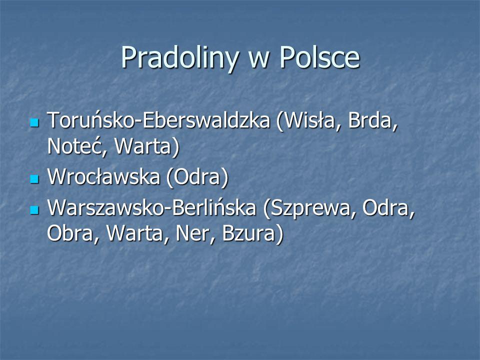 Pradoliny w Polsce Toruńsko-Eberswaldzka (Wisła, Brda, Noteć, Warta)