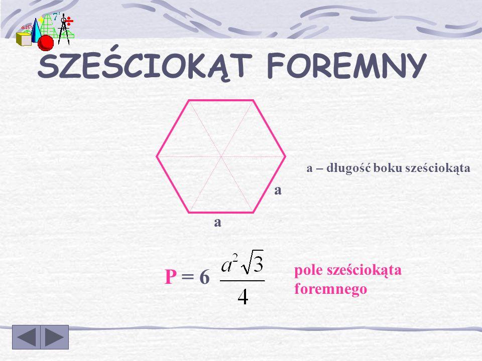 SZEŚCIOKĄT FOREMNY P = 6 a pole sześciokąta foremnego
