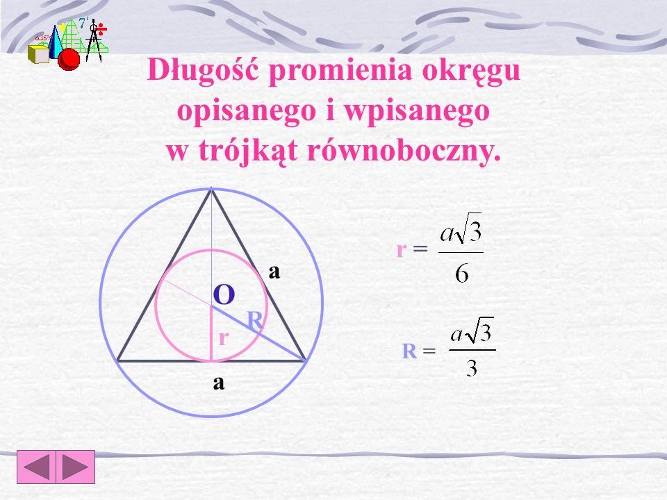 Długość promienia okręgu opisanego i wpisanego w trójkąt równoboczny.