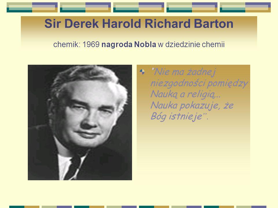 Sir Derek Harold Richard Barton chemik: 1969 nagroda Nobla w dziedzinie chemii