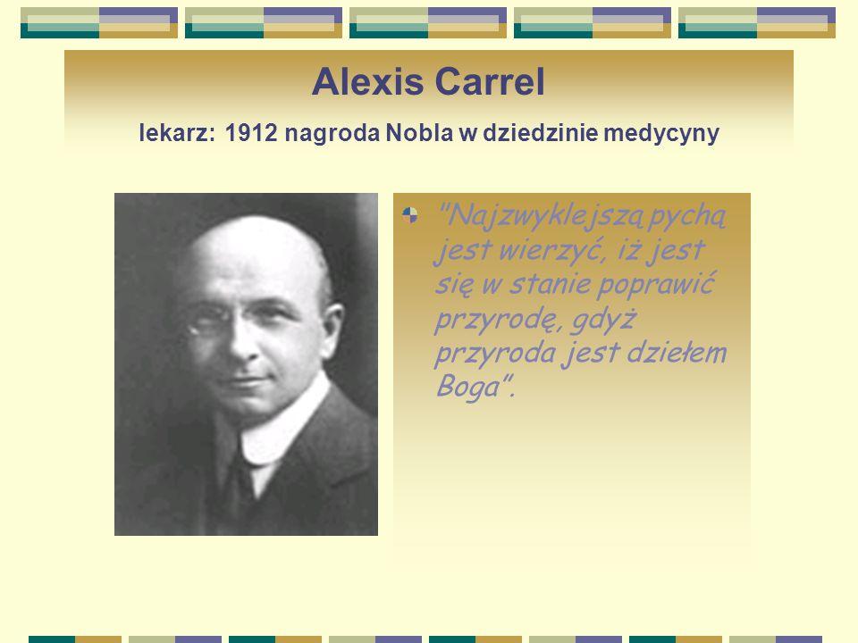 Alexis Carrel lekarz: 1912 nagroda Nobla w dziedzinie medycyny