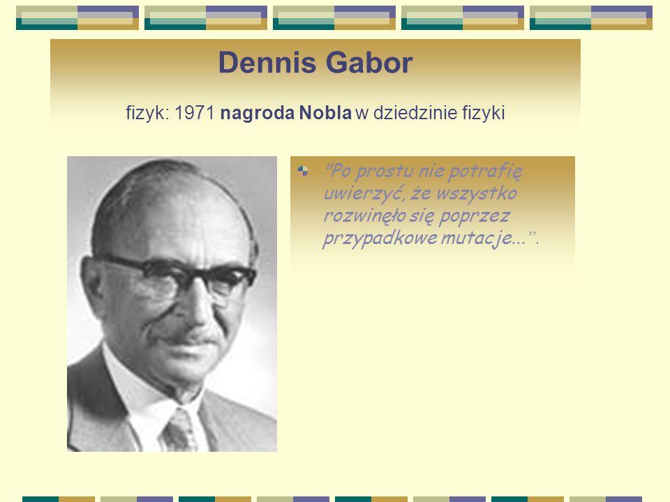 Dennis Gabor fizyk: 1971 nagroda Nobla w dziedzinie fizyki