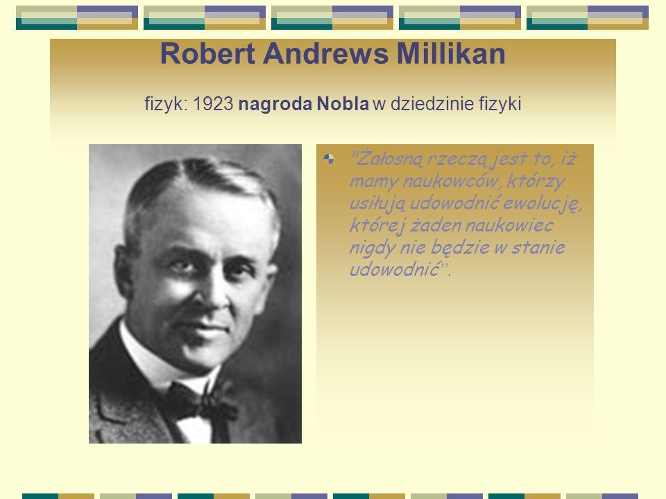 Robert Andrews Millikan fizyk: 1923 nagroda Nobla w dziedzinie fizyki