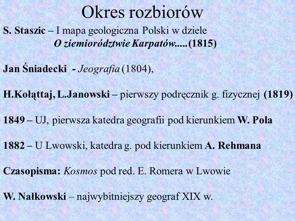 Okres rozbiorów S. Staszic – I mapa geologiczna Polski w dziele