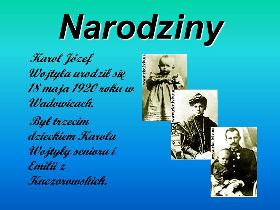 Narodziny Karol Józef Wojtyła urodził się 18 maja 1920 roku w Wadowicach.