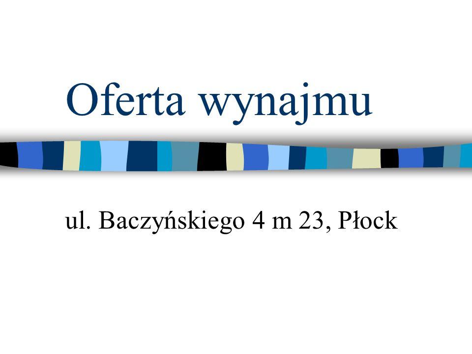 ul. Baczyńskiego 4 m 23, Płock