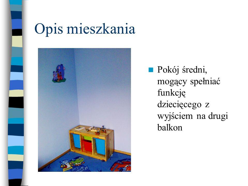 Opis mieszkania Pokój średni, mogący spełniać funkcję dziecięcego z wyjściem na drugi balkon