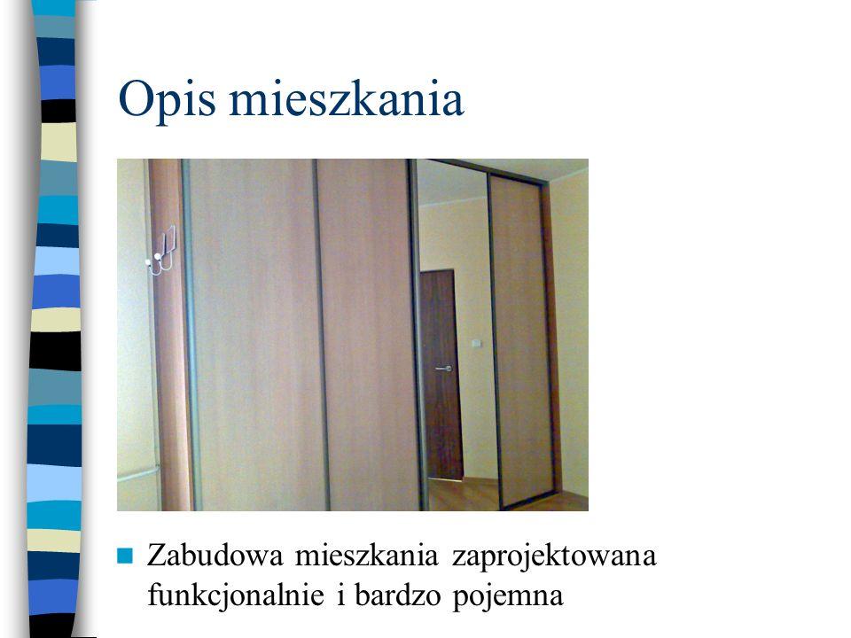 Opis mieszkania Zabudowa mieszkania zaprojektowana funkcjonalnie i bardzo pojemna