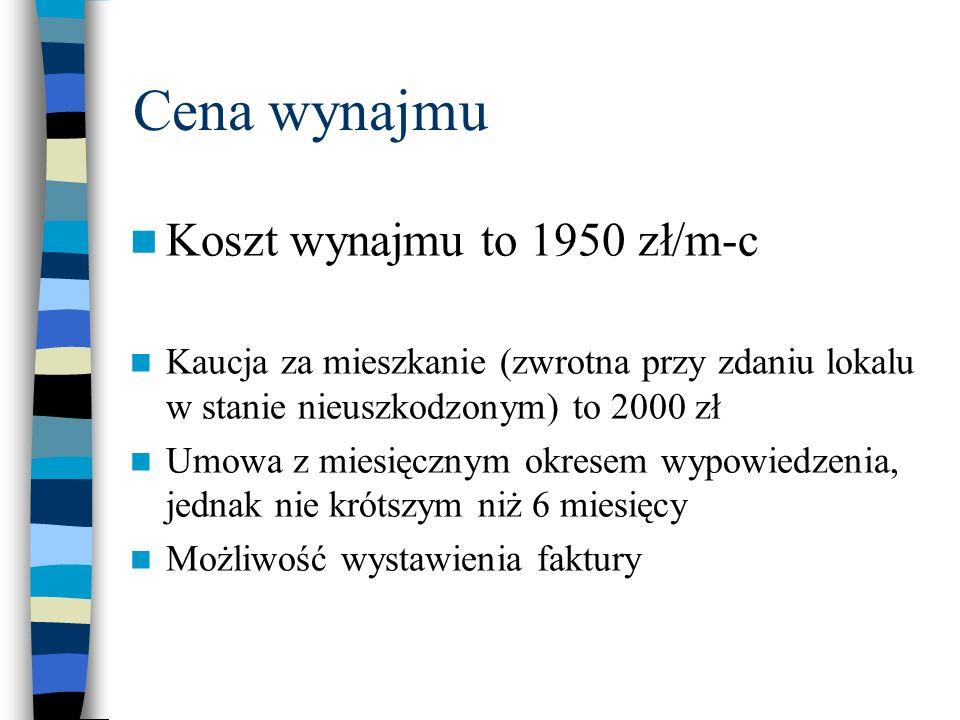 Cena wynajmu Koszt wynajmu to 1950 zł/m-c