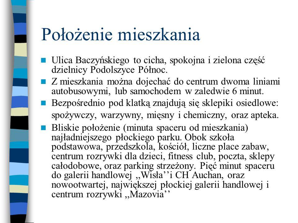 Położenie mieszkania Ulica Baczyńskiego to cicha, spokojna i zielona część dzielnicy Podolszyce Północ.