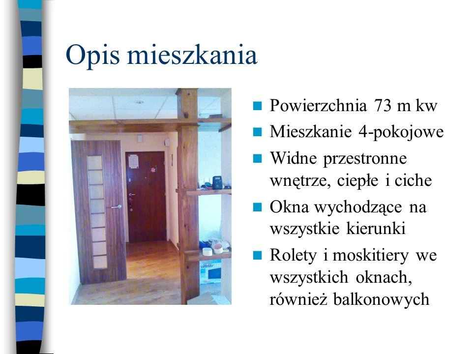 Opis mieszkania Powierzchnia 73 m kw Mieszkanie 4-pokojowe