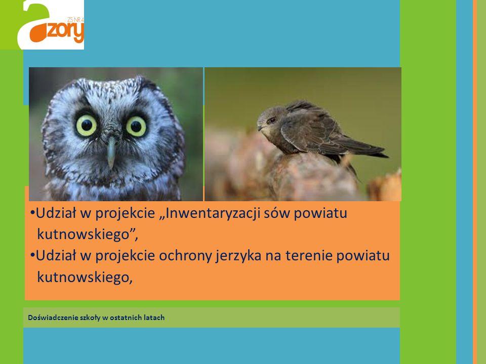 """Udział w projekcie """"Inwentaryzacji sów powiatu kutnowskiego ,"""