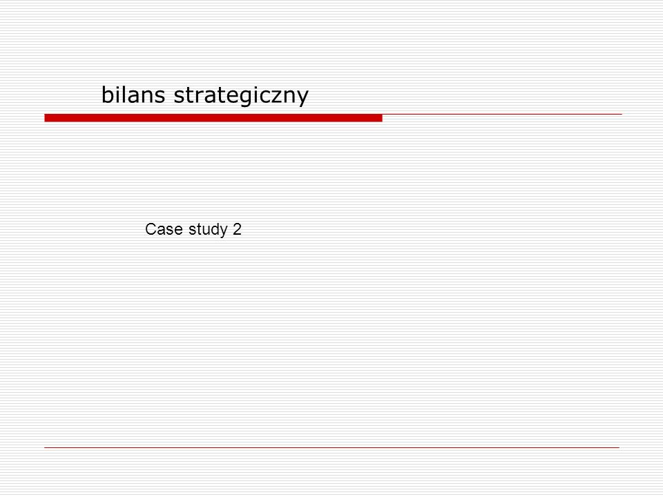 bilans strategiczny Case study 2