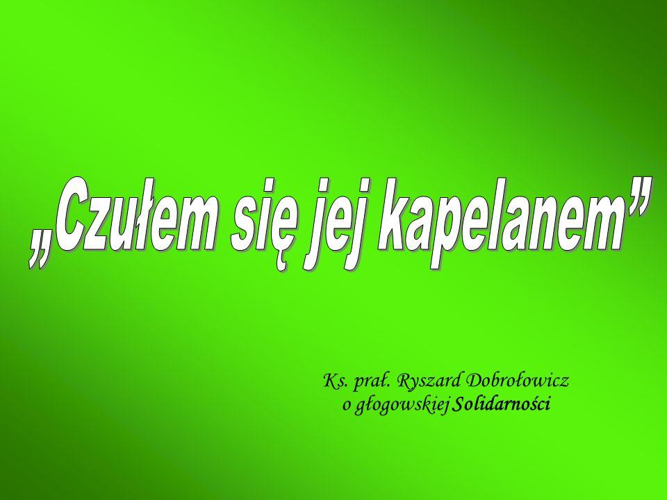 Ks. prał. Ryszard Dobrołowicz o głogowskiej Solidarności