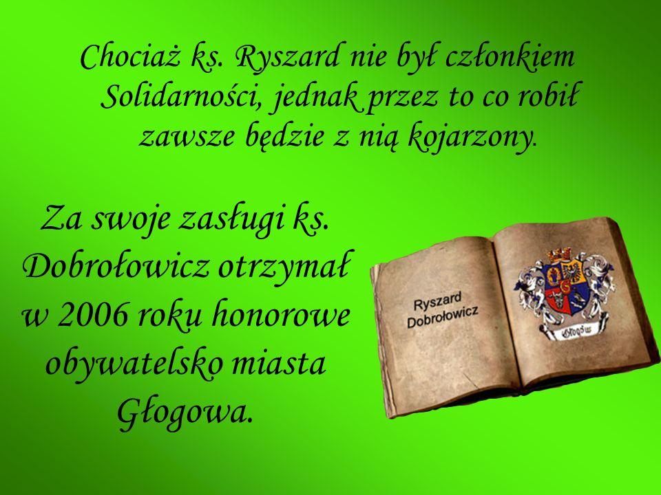 Chociaż ks. Ryszard nie był członkiem Solidarności, jednak przez to co robił zawsze będzie z nią kojarzony.