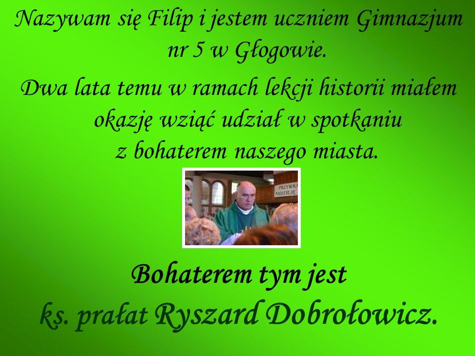 Bohaterem tym jest ks. prałat Ryszard Dobrołowicz.