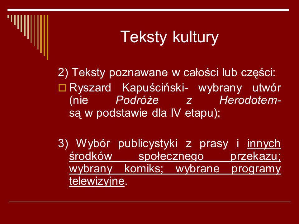 Teksty kultury 2) Teksty poznawane w całości lub części: