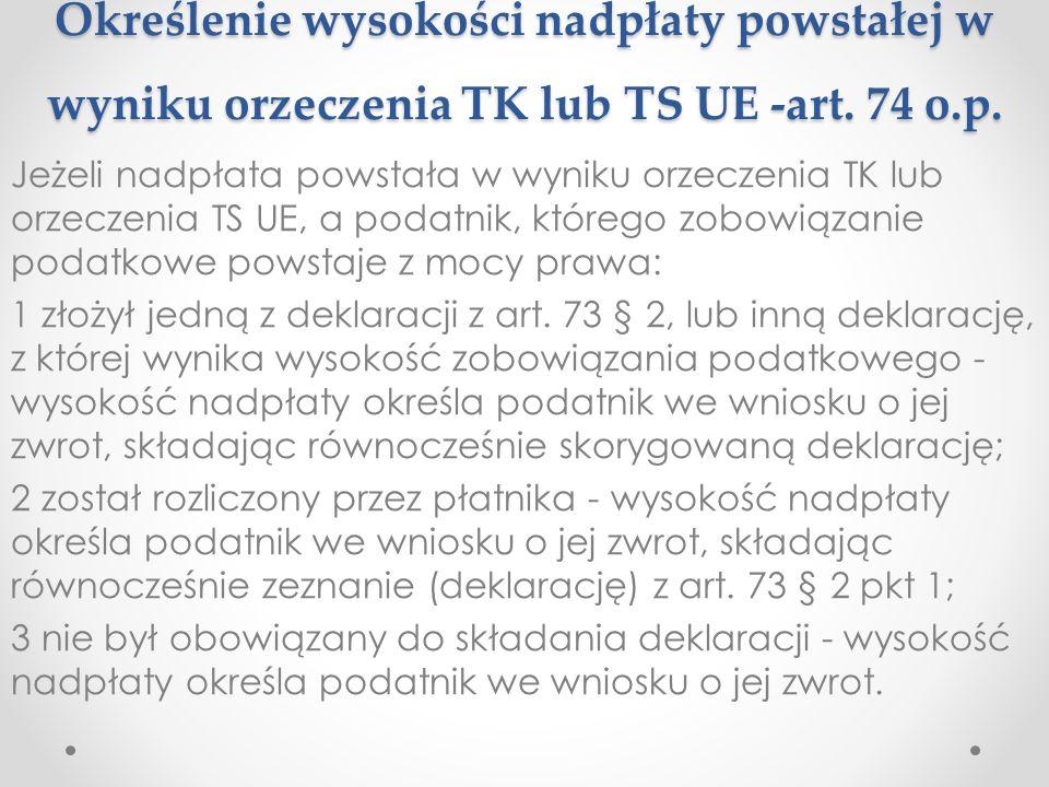 Określenie wysokości nadpłaty powstałej w wyniku orzeczenia TK lub TS UE -art. 74 o.p.
