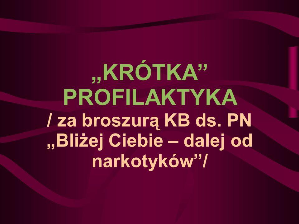 """""""KRÓTKA PROFILAKTYKA / za broszurą KB ds"""