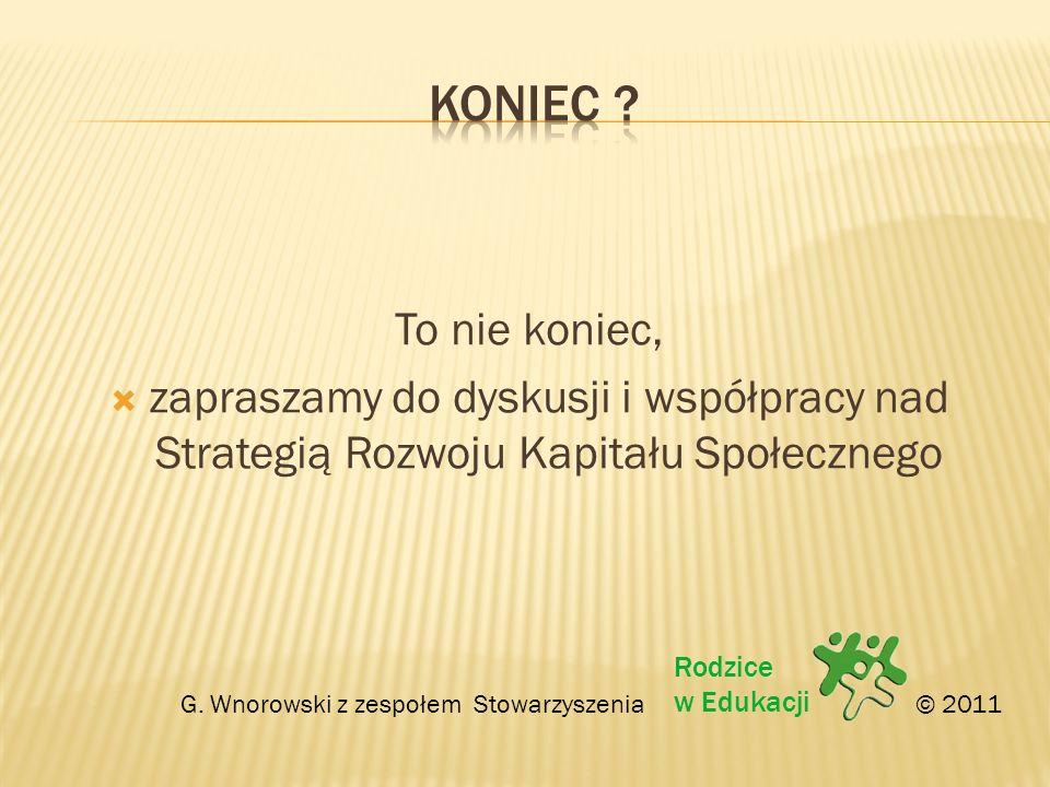 Koniec To nie koniec, zapraszamy do dyskusji i współpracy nad Strategią Rozwoju Kapitału Społecznego.