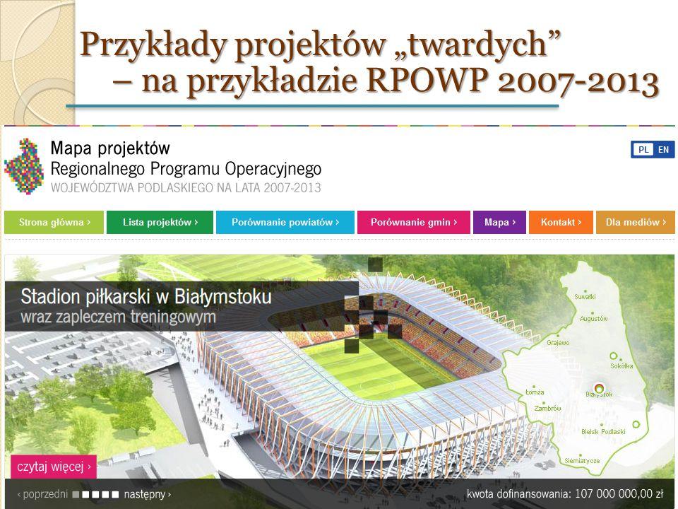 """Przykłady projektów """"twardych – na przykładzie RPOWP 2007-2013"""