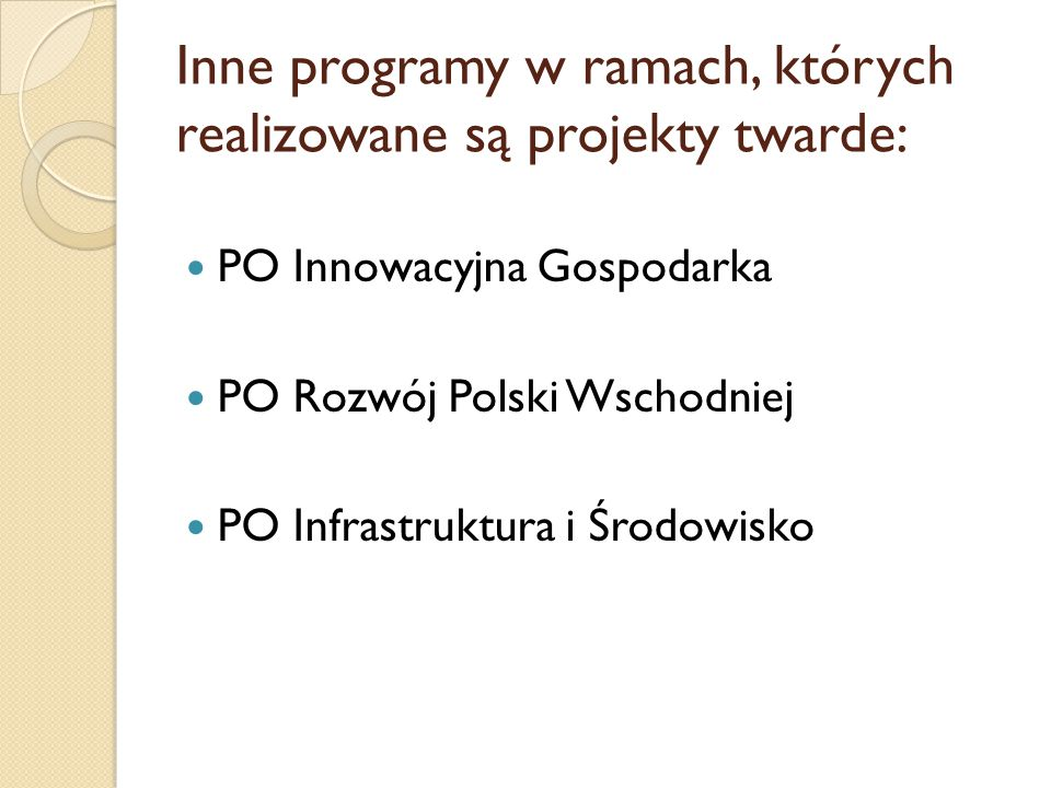 Inne programy w ramach, których realizowane są projekty twarde: