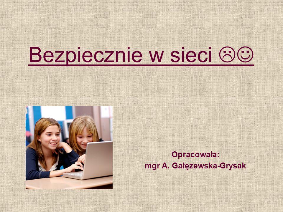 Opracowała: mgr A. Gałęzewska-Grysak