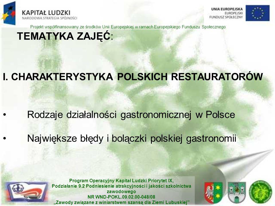 TEMATYKA ZAJĘĆ: I. CHARAKTERYSTYKA POLSKICH RESTAURATORÓW