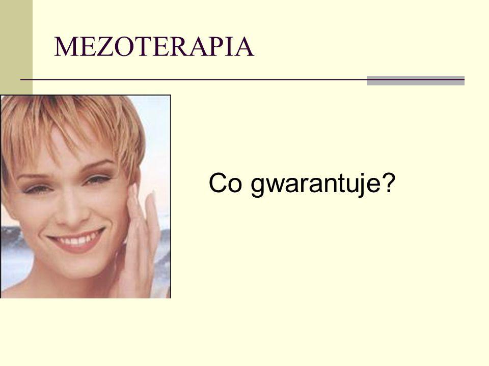 MEZOTERAPIA Co gwarantuje
