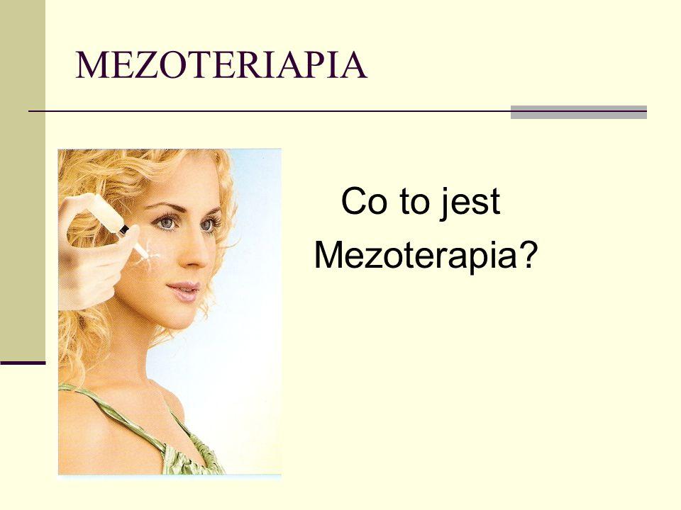 MEZOTERIAPIA Co to jest Mezoterapia