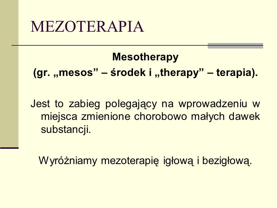 """(gr. """"mesos – środek i """"therapy – terapia)."""