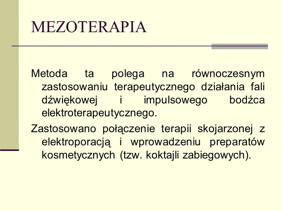 MEZOTERAPIA Metoda ta polega na równoczesnym zastosowaniu terapeutycznego działania fali dźwiękowej i impulsowego bodźca elektroterapeutycznego.