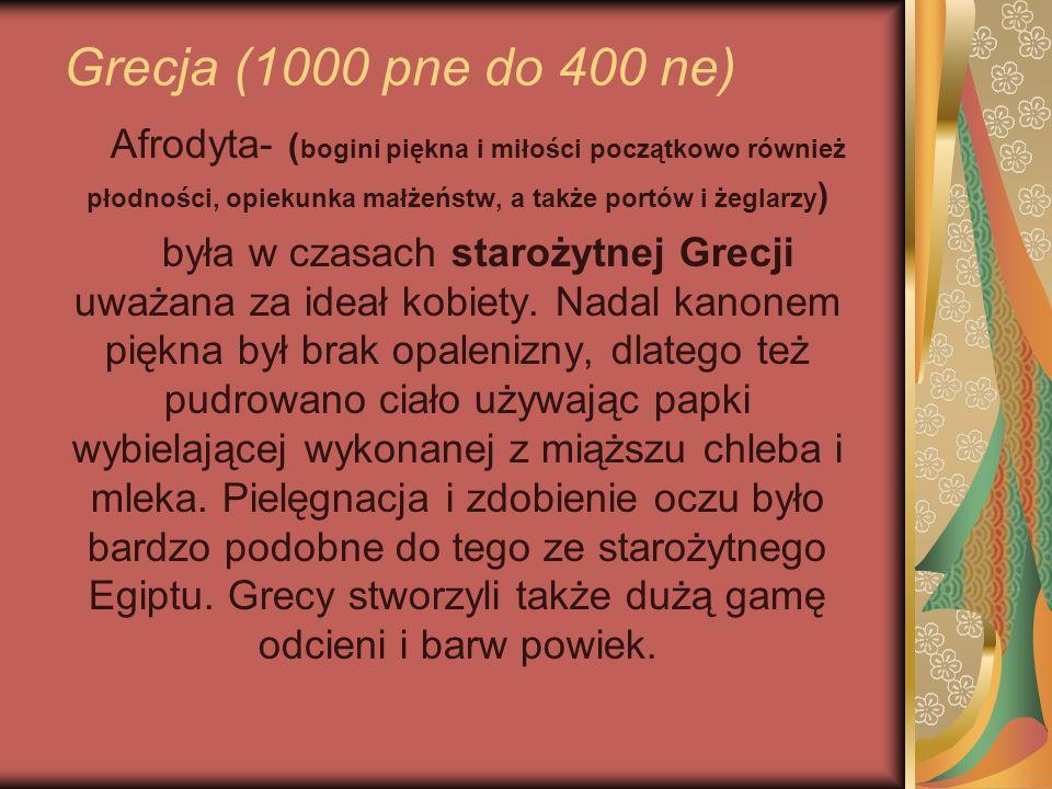 Grecja (1000 pne do 400 ne) Afrodyta- (bogini piękna i miłości początkowo również płodności, opiekunka małżeństw, a także portów i żeglarzy)