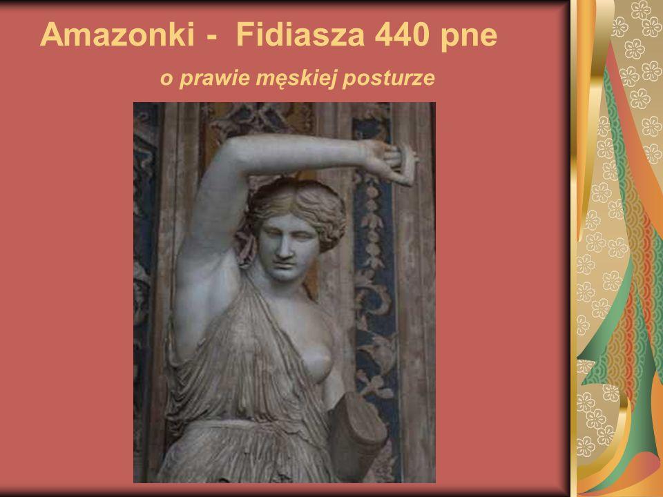 Amazonki - Fidiasza 440 pne o prawie męskiej posturze