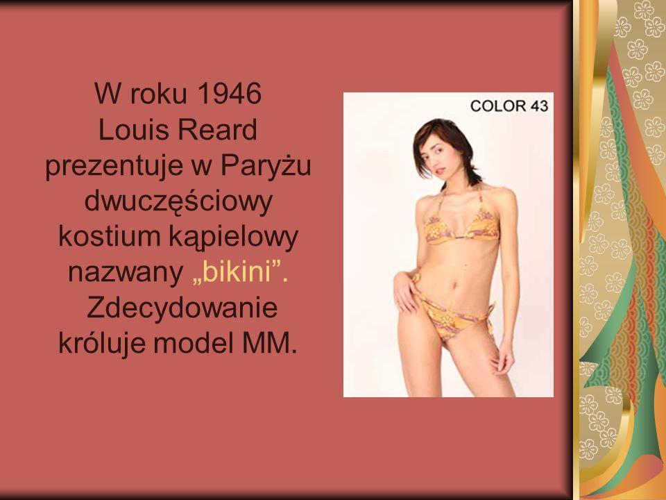 """W roku 1946 Louis Reard prezentuje w Paryżu dwuczęściowy kostium kąpielowy nazwany """"bikini ."""