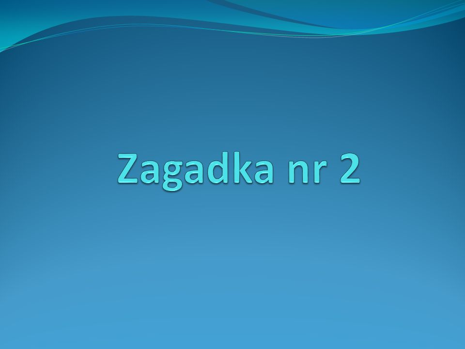 Zagadka nr 2